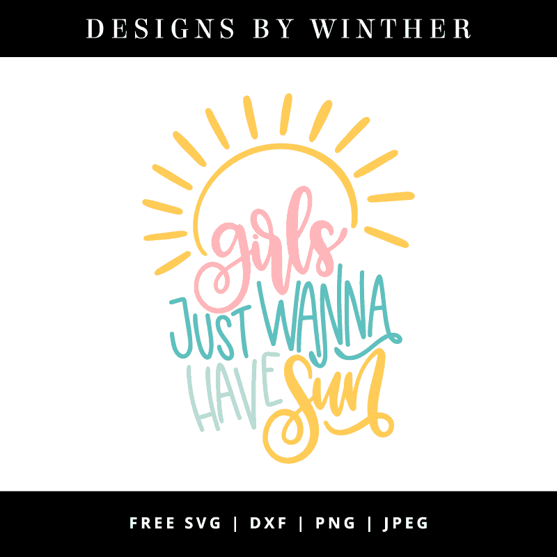 Free Girls Just Wanna Have Sun Svg Dxf Png Jpeg In 2020 Free Svg Svg Free Girl