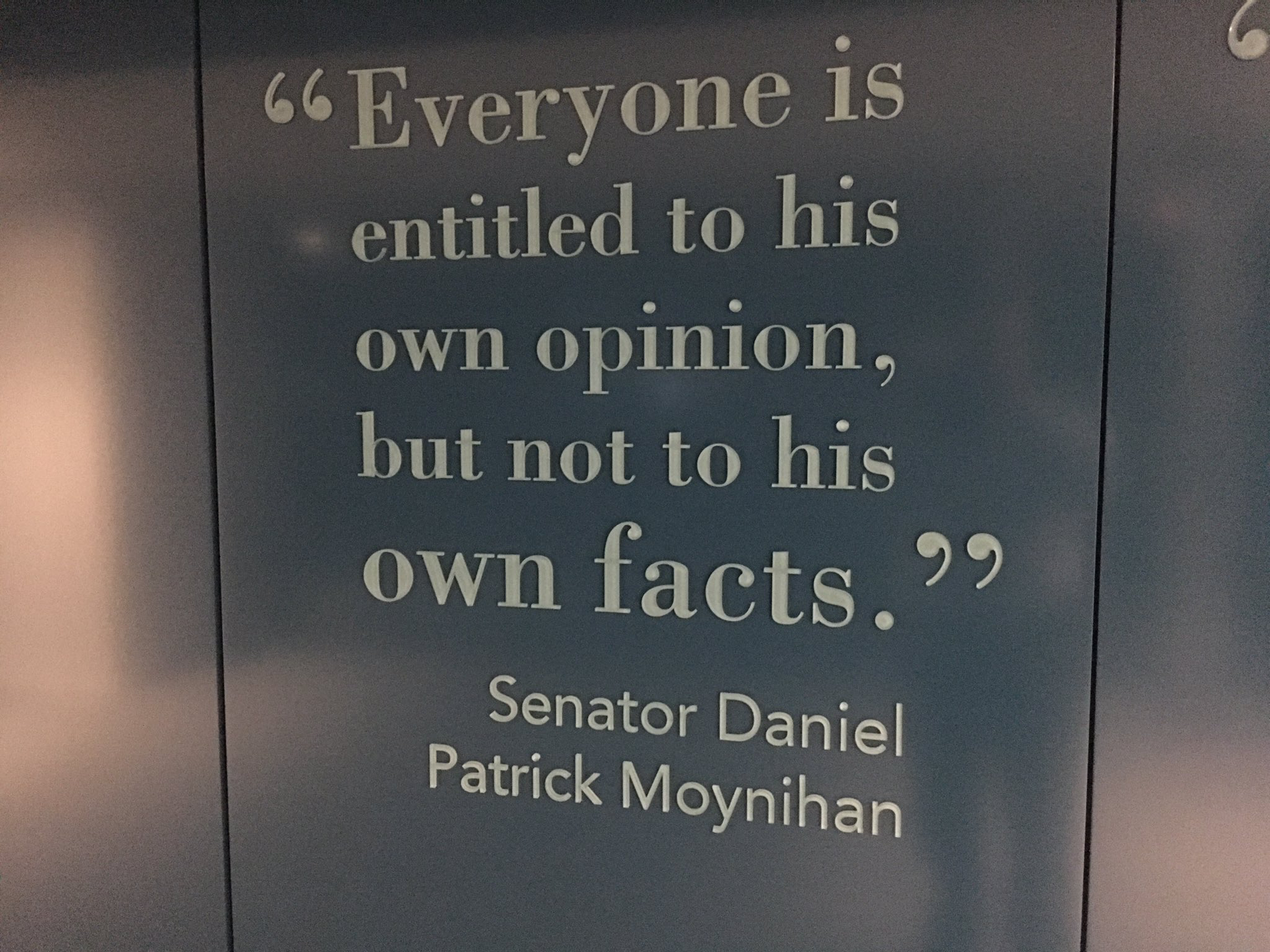 Everyone Is Entitled To His Own Opinion But Not To His Own Facts Senator Patrick Moynihan Source Twitter Quotes To Live By Words Facts