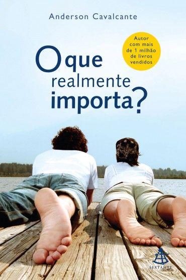 O Que Realmente Importa Anderson Cavalcante Livros Le Livro