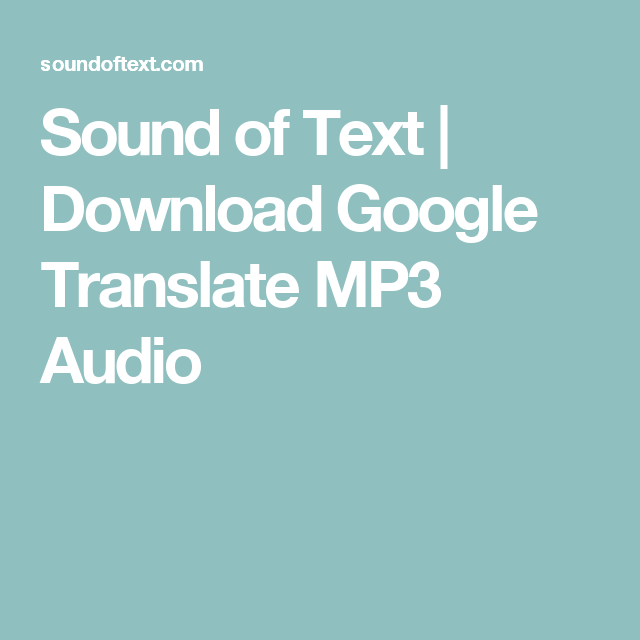 Sound of Text | Download Google Translate MP3 Audio