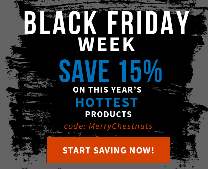 Black Friday Week?! Yes, sir! Get 15 off some of our