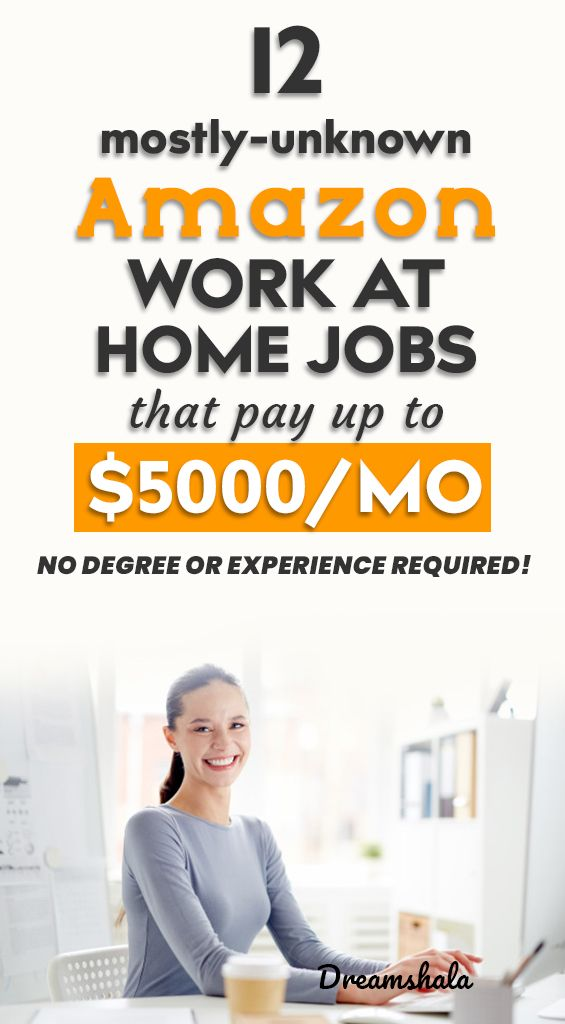 12 mostly-unknown amazon work at home jobs that pay up to $5000 per month.