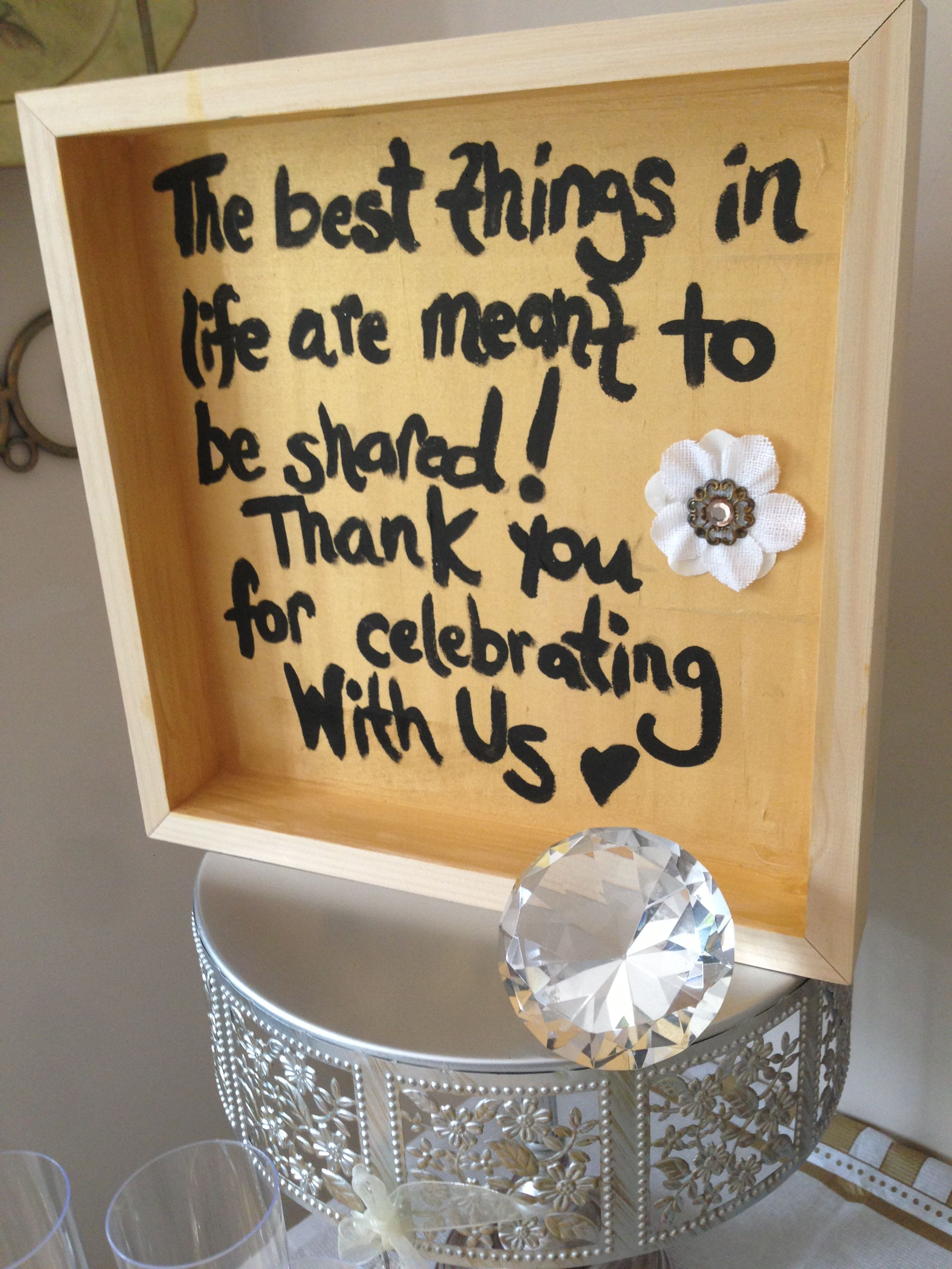 """""""The Sweetest things in life are meant to be shared! Thank you for celebrating with us!"""" We could put this on on something Like it?"""