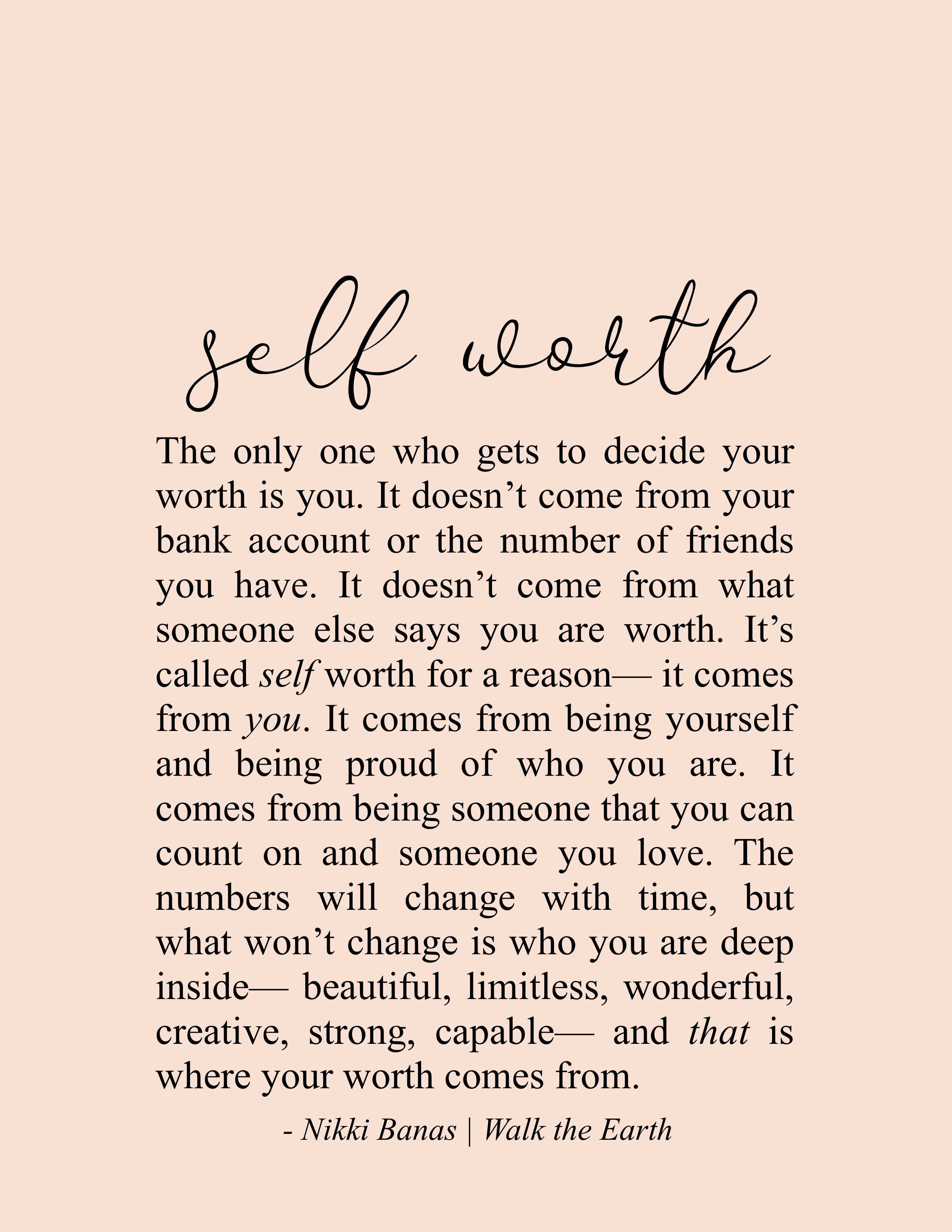 Self Worth Quotes Inspirational Motivational Be Yourself Nikki Banas Walk The Earth Poetry In 2020 Be Yourself Quotes Soul Love Quotes Self Love Quotes