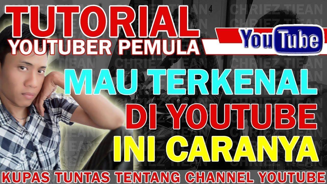 Tutorial Cara Cepat Jadi Youtuber Youtuber Pemula Youtuber Youtube Video