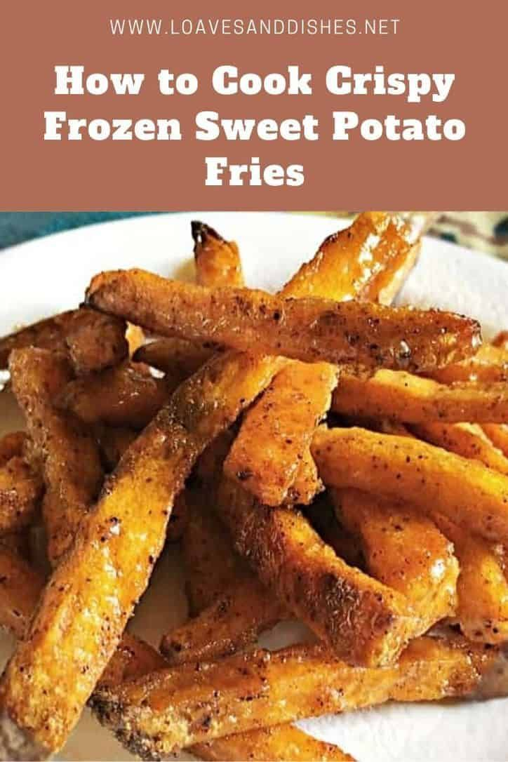 How to cook crispy frozen sweet potato fries loaves and