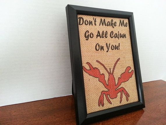Don't Make Me Go All Cajun On You 5x7 Framed by NOLACraftsbyDesign, $25.00