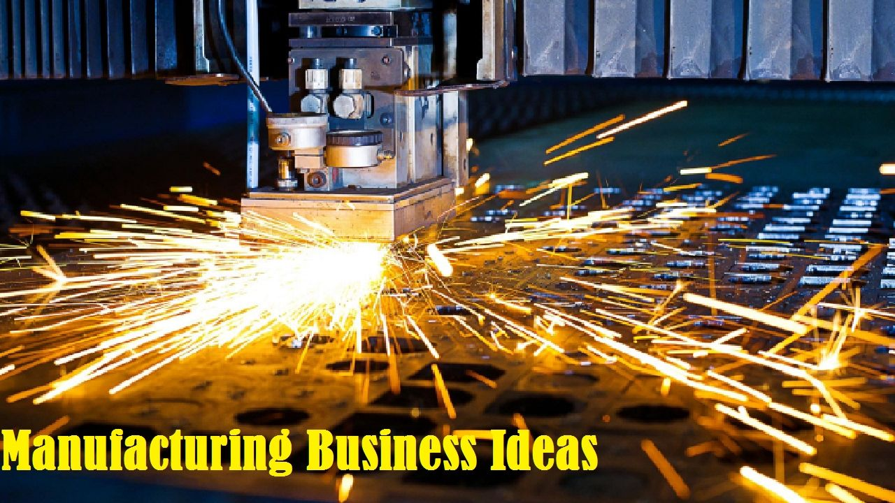 22 Small Scale Manufacturing Business Ideas in India