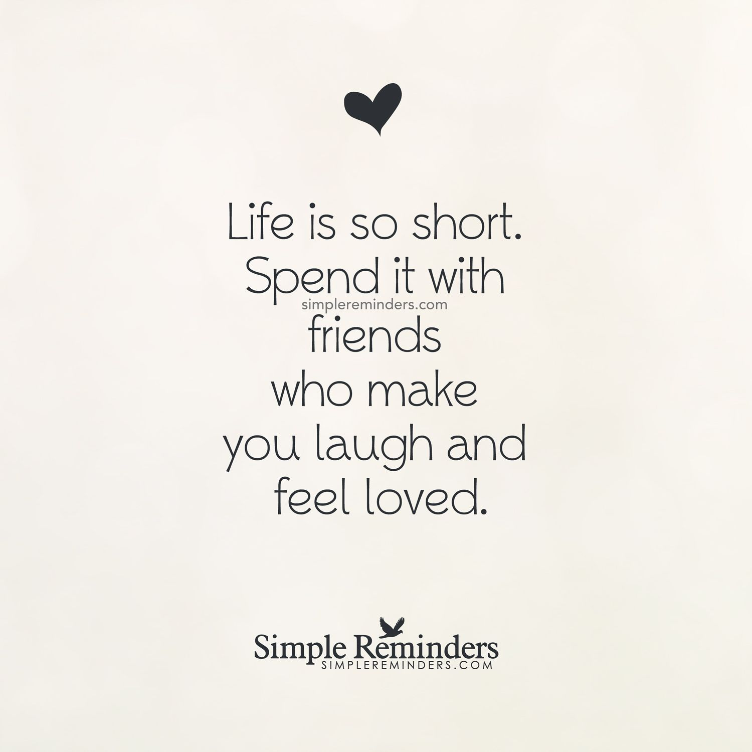 Short Life Quotes Quote 206 Life Is So Shortspend It With Friends Who Make You