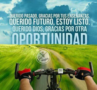 Querido pasado, gracias por tus enseñanzas.  Querido futuro, estoy listo.  Querido Dios, gracias por otra oportunidad.