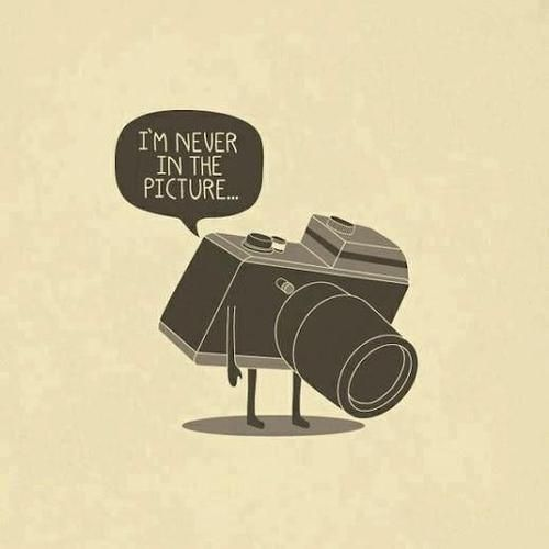 I'm never in the picture #photographyhumour