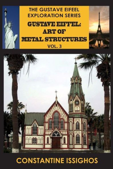 Gustave Eiffel: Art of Metal Structures, 3: Gustave Eiffel Exploration Series