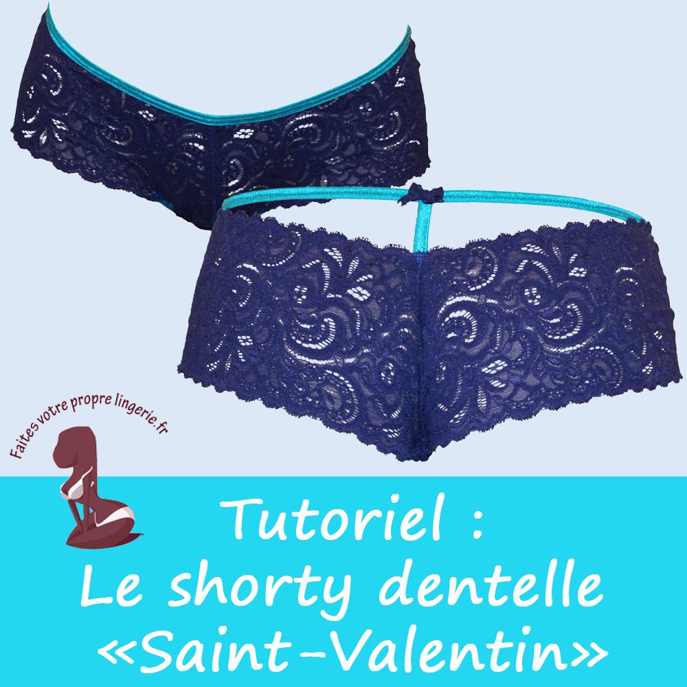 tutoriel de couture shorty dentelle saint valentin faites votre propre lingerie le blog. Black Bedroom Furniture Sets. Home Design Ideas