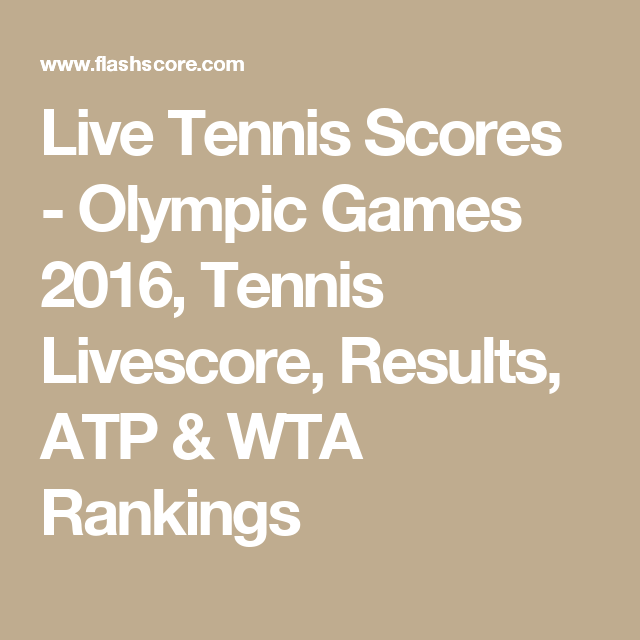 Live Tennis Scores Olympic Games 2016 Tennis Livescore Results
