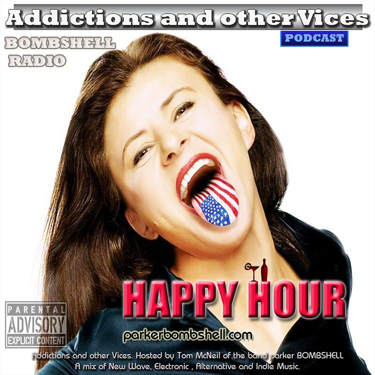 ADDICTIONS AND OTHER VICES PODCAST- HAPPY HOUR EP 2