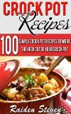 Free Kindle Book -  [Cookbooks & Food & Wine][Free] Crock Pot Recipes: Crock Pot Recipes For Supreme Healthy Eating: 100 Simple Crock Pot Recipes to Work the Heck Out of Your Crock Pot