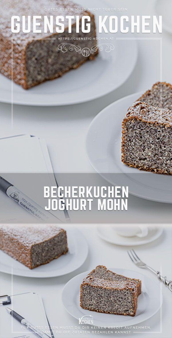 Der Becherkuchen Joghurt Mohn Ist Lecker Schnell Gemacht Rezept In 2020 Kuchen Rezepte Einfach Becherkuchen Kuchen Und Torten Rezepte