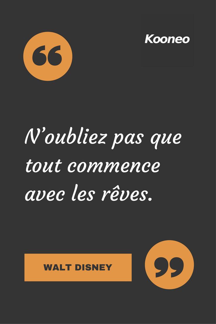 N Oubliez Pas Que Tout Commence Avec Les Reves Walt Disney Motivation Citations Ecommerce Kooneo Venteenligne Achate Quotes Proverbs Tech Company Logos