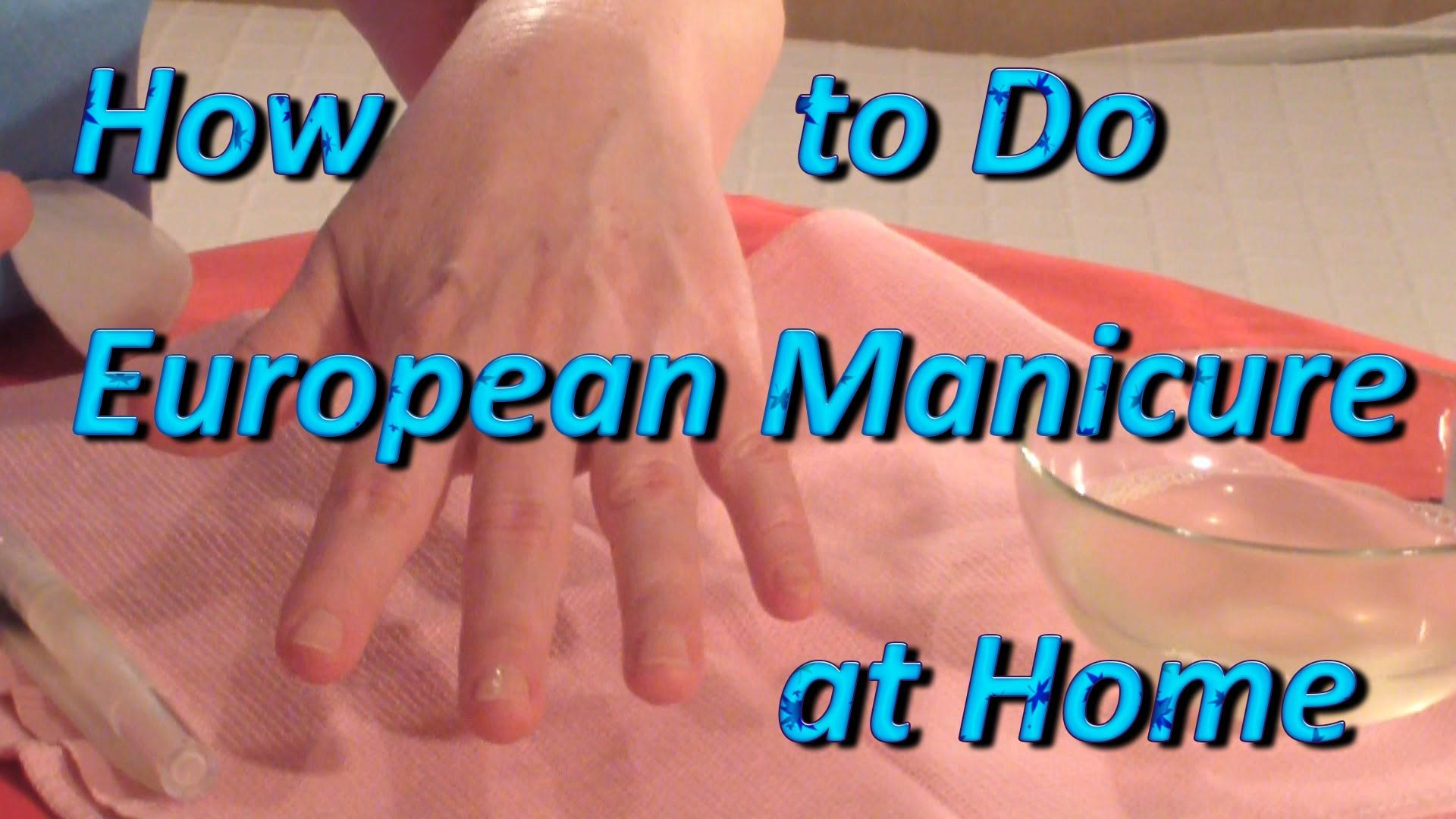 How To Do European Manicure With Cuticle Remover At Home Video