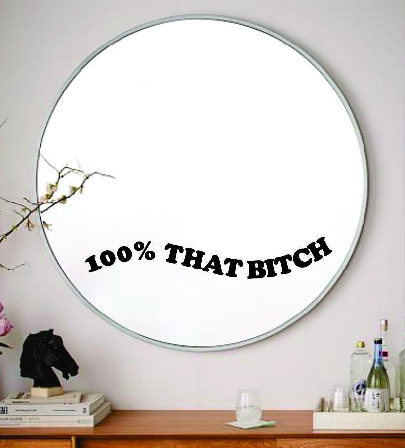 100% That Bitch Wall Decal Sticker Vinyl Art Wall Bedroom Home Decor Inspirational Motivational Girls Teen Mirror Beauty Lashes Brows Make Up - black