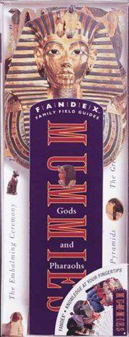 Fandex Family Field Guides: Mummies, Gods, and Pharaohs by Kathryn Petras,http://www.amazon.com/dp/0761117571/ref=cm_sw_r_pi_dp_Pjeltb0WC6H2JYK0