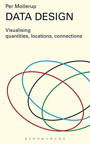 Data Design: Visualising Quantities Locations Connections by Per Mollerup - Bloomsbury Publishing PLC - ISBN 10 1408191873 - ISBN 13…