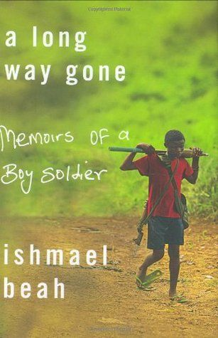 A Long Way Gone: Memoirs of a Boy Soldier by Ishmael Beah (on the shelf: 921 Bea) - Ishmael Beah describes his experiences after he was driven from his home by war in Sierra Leone and picked up by the government army at the age of thirteen, serving as a soldier for three years before being removed from fighting by UNICEF and eventually moving to the United States.