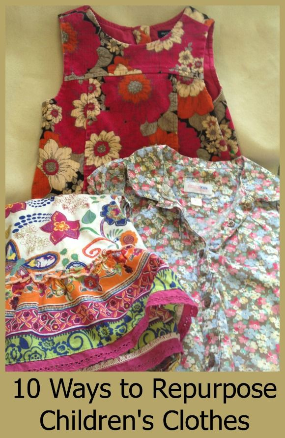 Ten Ways To Repurpose Children S Clothing Repurposing Repurpose