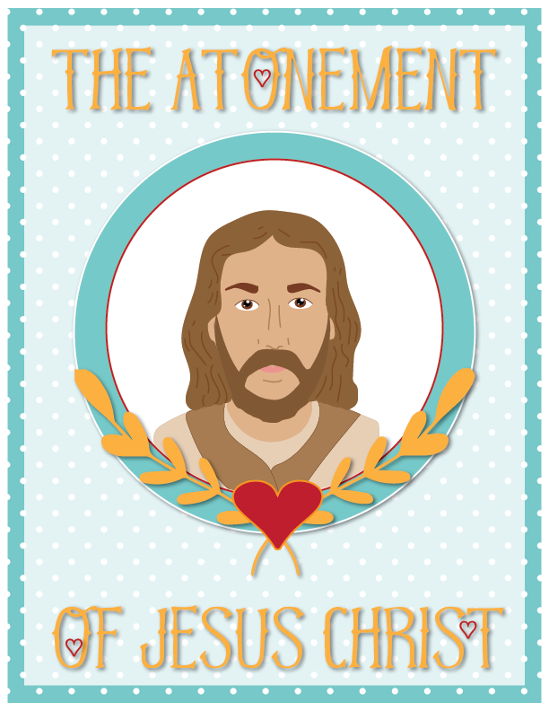 Individual Lesson Helps Packet For Primary 3 22 The Atonement Of Jesus Christ