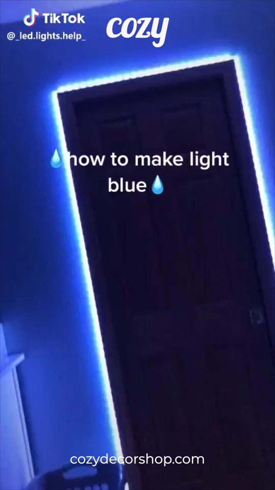 How To Make Light Blue Tiktok Led Lights Video How To Make Light Led Lights Led Lighting Diy