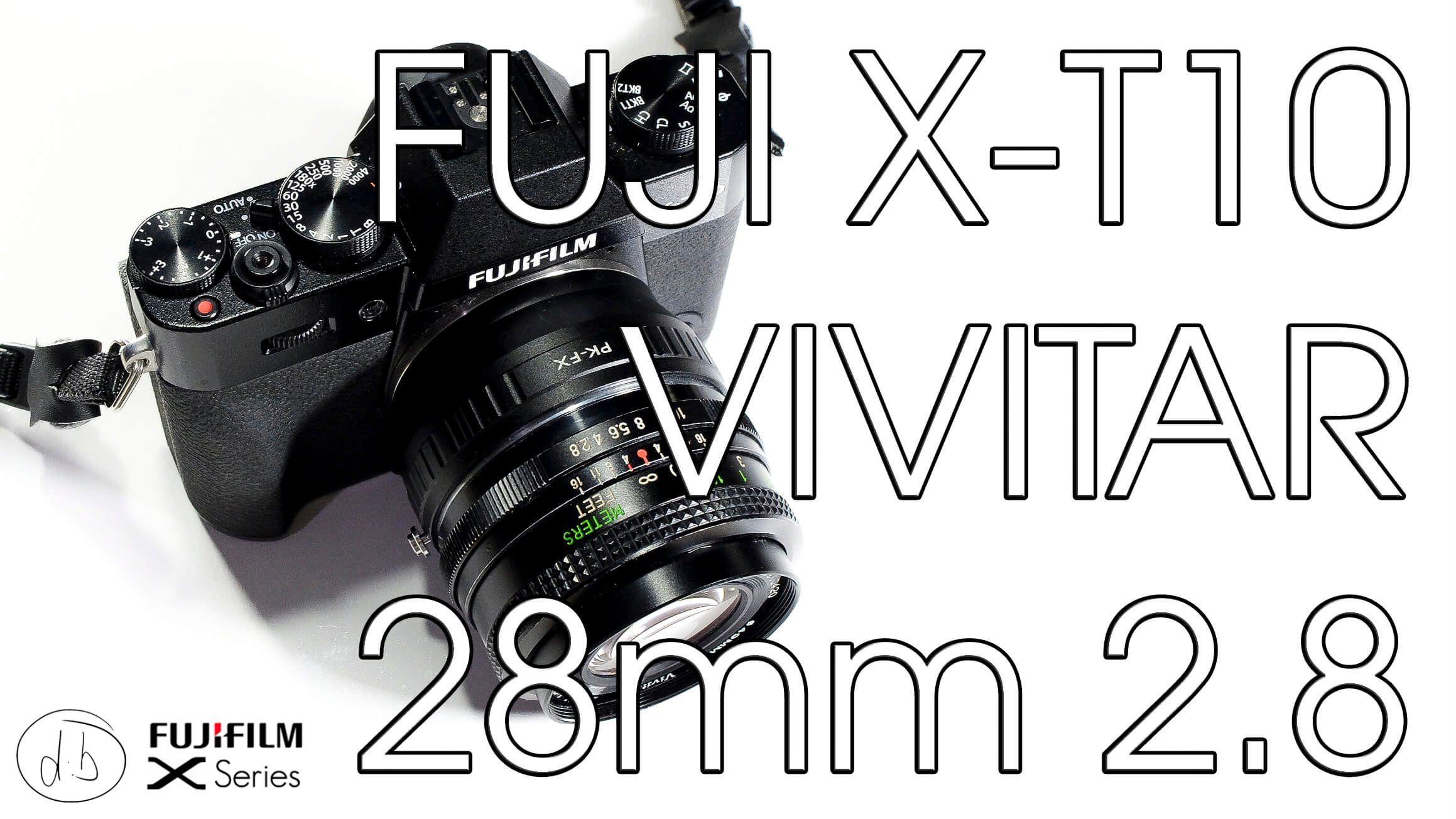 Fujifilm X T10 Vivitar 28mm F2 8 Vintage Lens Review Vintage Lenses Photography Gear Fujifilm