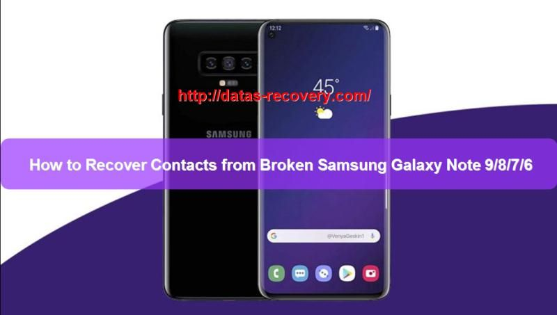 How To Recover Contacts From Broken Samsung Galaxy Note 9 8 7 6 With Images