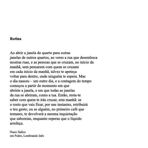 Poema De Nuno Judice Rotina Retirado Do Livro Pedro Lembrando