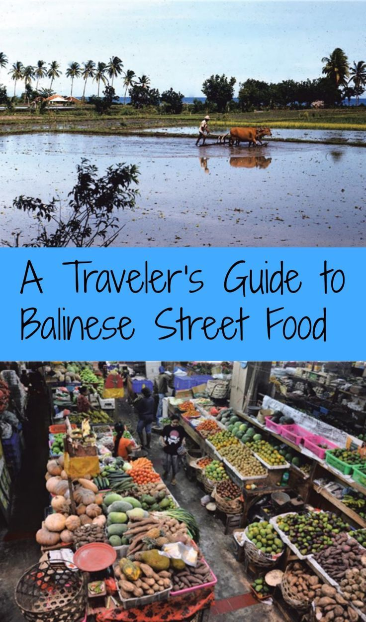 A Travelers Guide To Balinese Street Food Street Food