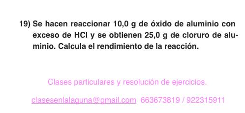 Ejercicio 19. Tema: Rendimiento (reacciones químicas)