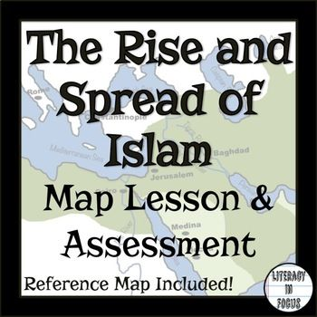 The Rise of Islam Map Lesson and Assessment (Digital and Paper - fresh world history map activities the rise of islam answers