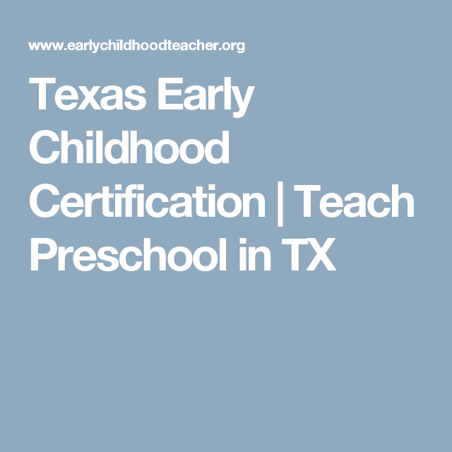 Texas Early Childhood Certification Teach Preschool In Tx Job