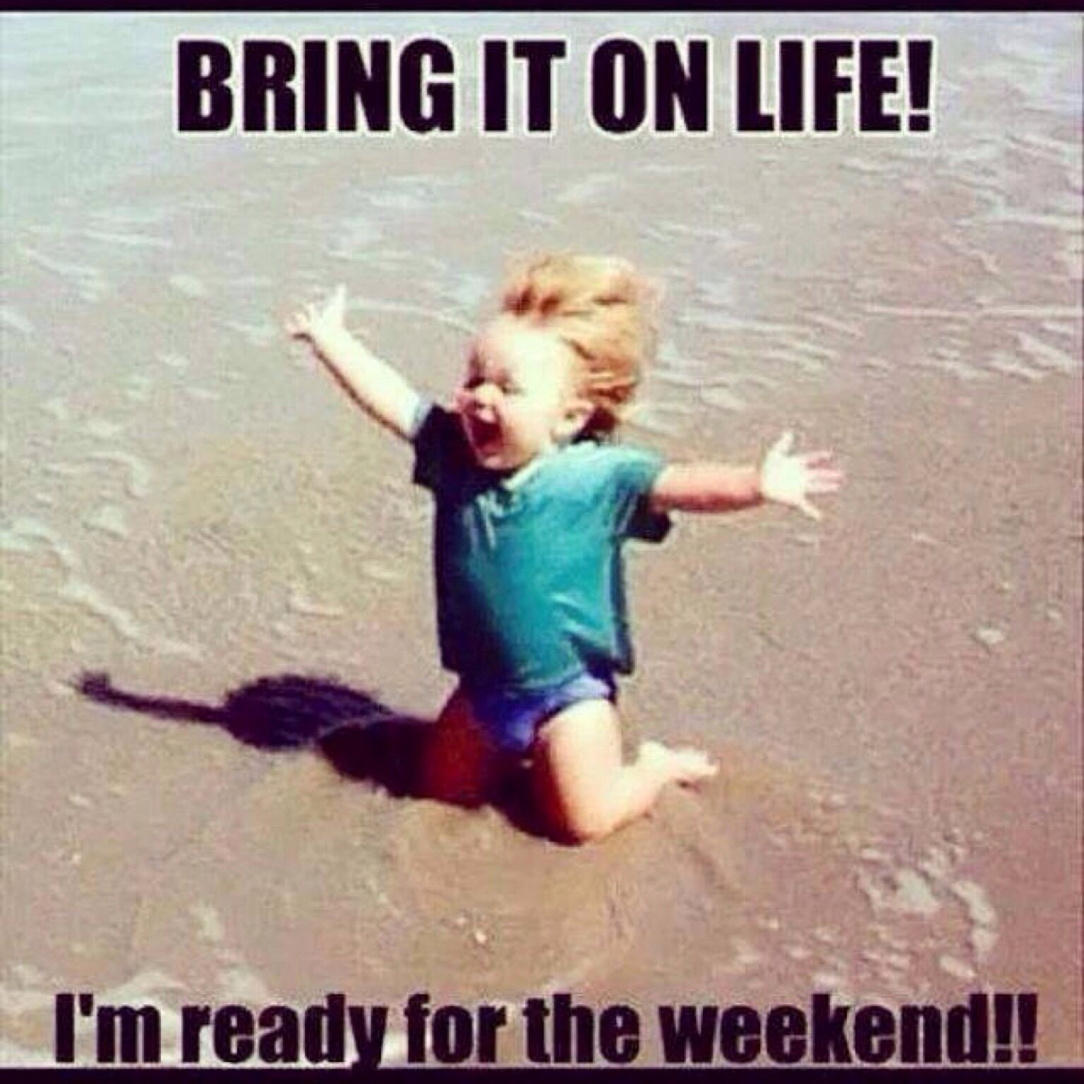 Bring It On Life I M Ready For The Weekend Fridayfeeling Weekendfun Jobs Life Work Hardwork Overseasjobs Funny Memes Job Humor Weird Quotes Funny