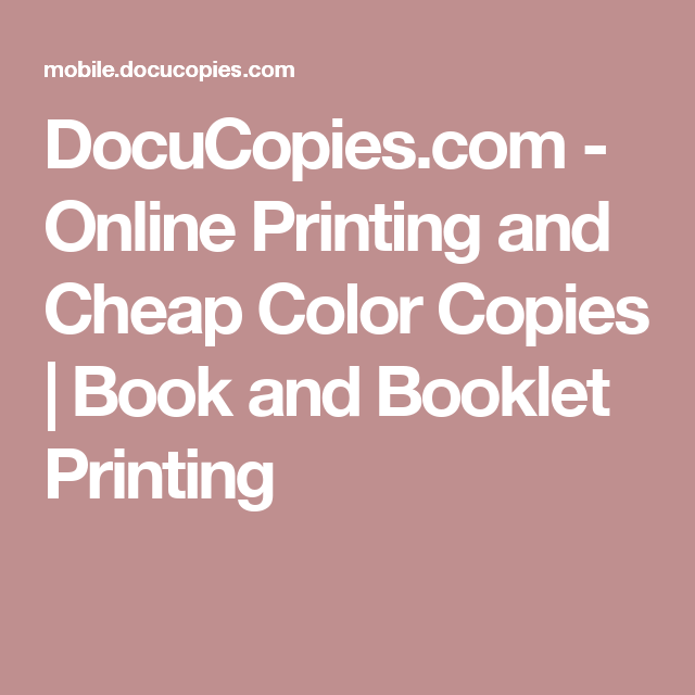 Docucopies Com Online Printing And Cheap Color Copies Book And