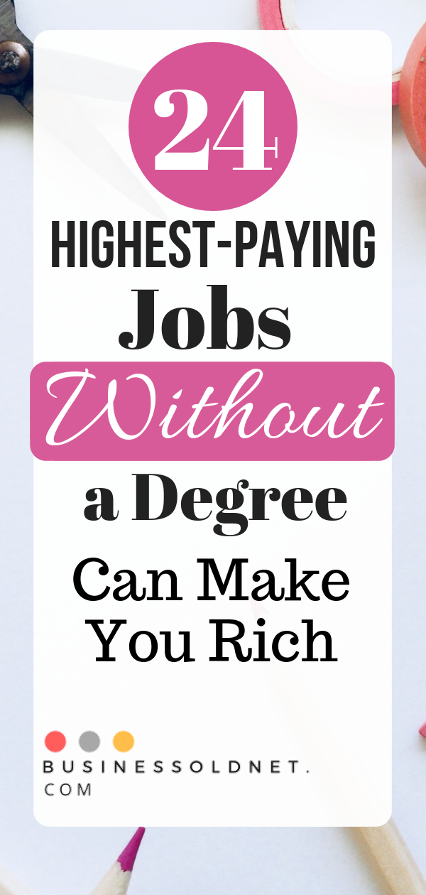 87fed663ad60f5d354a3d7ff6ce4281a - How To Get A High Paying Job Without College