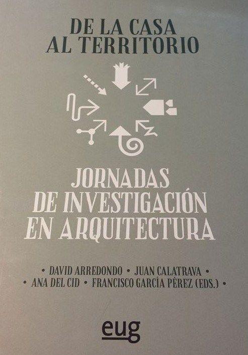 De la casa al territorio: Jornadas de Investigación en Arquitectura / David Arredondo... [et al.], eds. Signatura: 74 JIA  Na biblioteca: http://kmelot.biblioteca.udc.es/record=b1515574~S1*gag