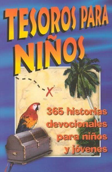 Tesoros Para Ninos: 365 Historias Devocionales Para Ninos Y Jovenes