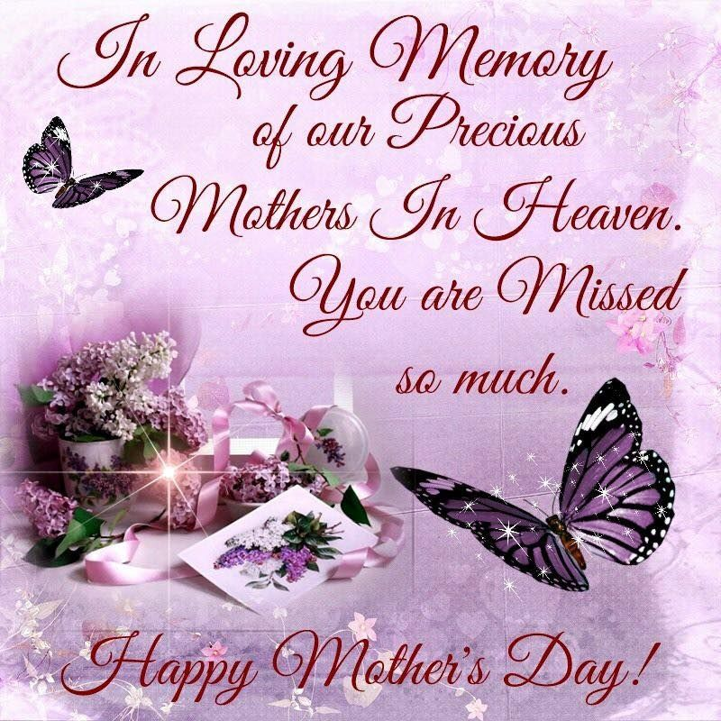 In Loving Memory Of Your Mother On Mother S Day Mother S Day In Heaven Mother In Heaven Happy Mothers Day Images