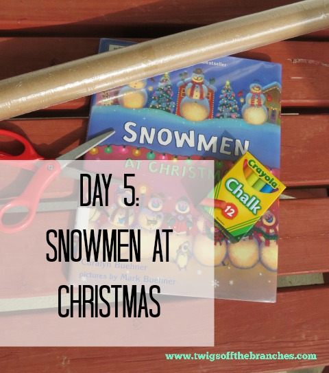 Twigs Off the Branches: Day 5: Snowmen at Christmas {12 Days of Christmas}
