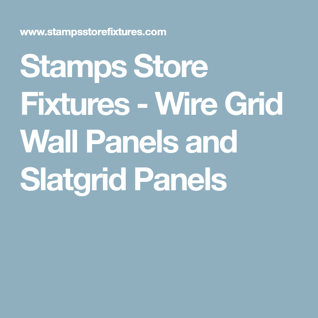 Stamps Store Fixtures - Wire Grid Wall Panels and Slatgrid Panels ...