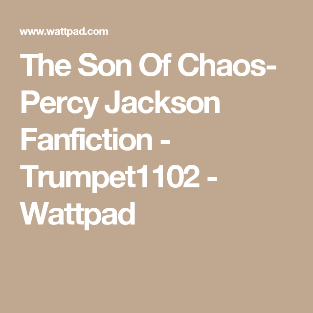 Percy Jackson Fanfiction Son Of Chaos
