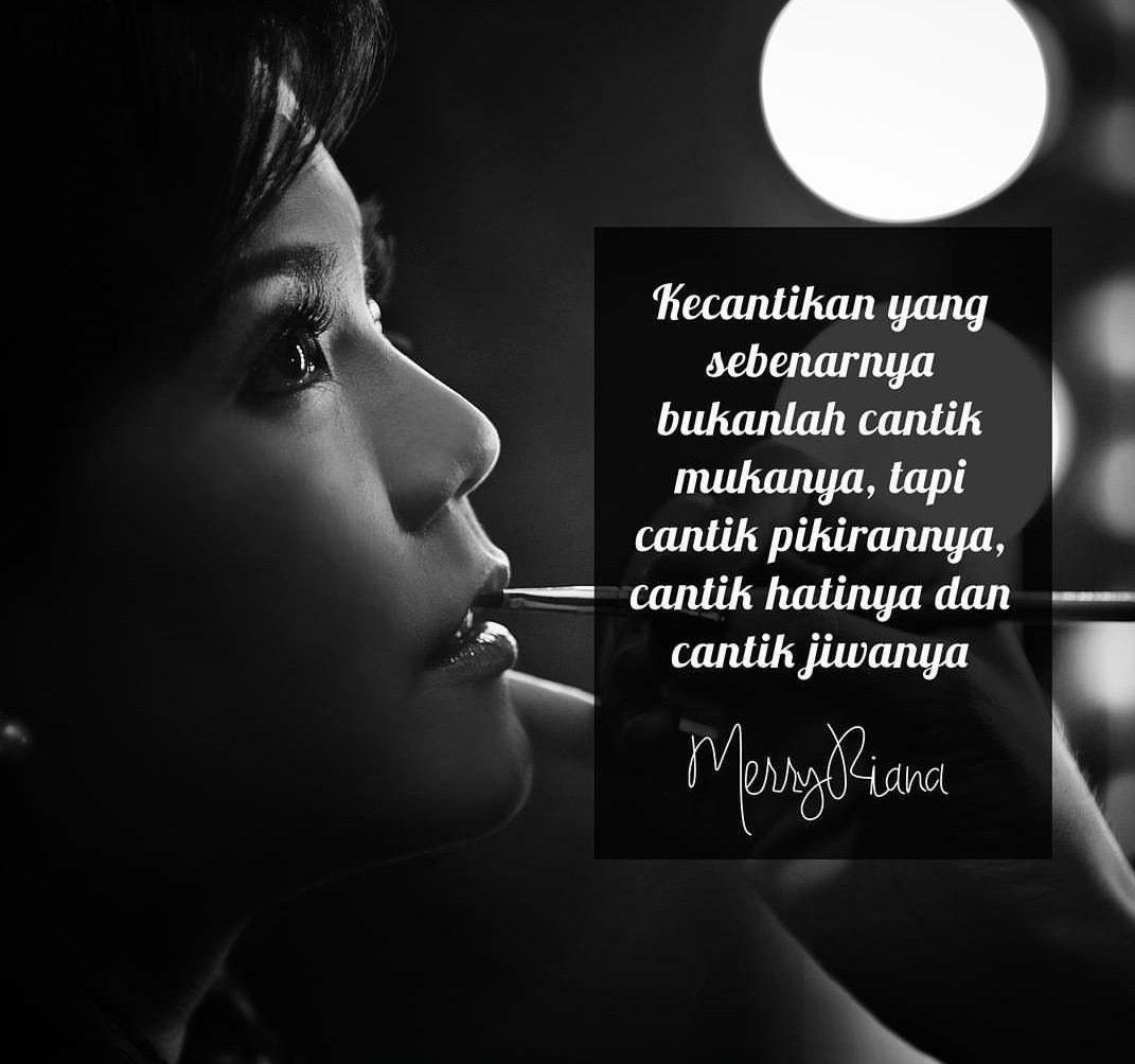 Kecantikan Yang Sebenarnya Bukanlah Cantik Mukanya Tapi Cantik Pikirannya Cantik Hatinya Dan Cantik Jiwanya M Kata Kata Indah Motivasi Kata Kata Motivasi