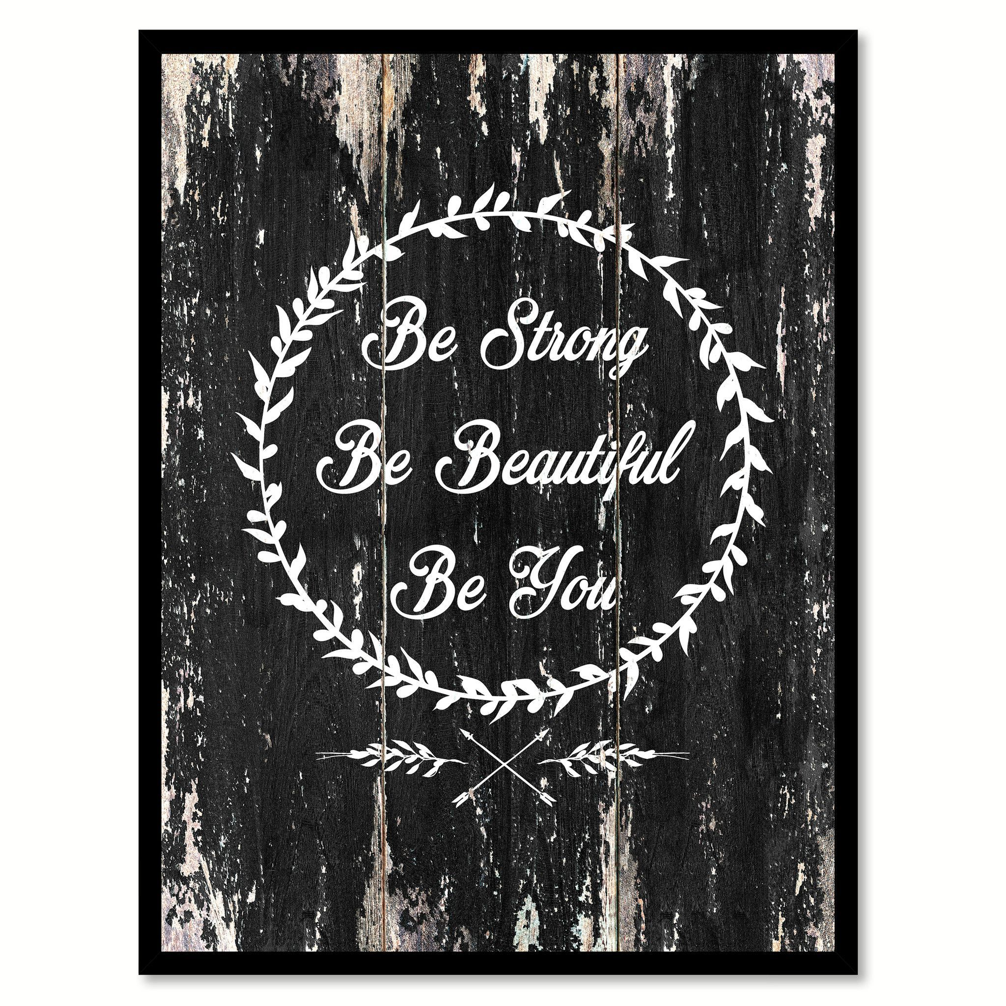 Be strong be beautiful be you motivational quote saying canvas