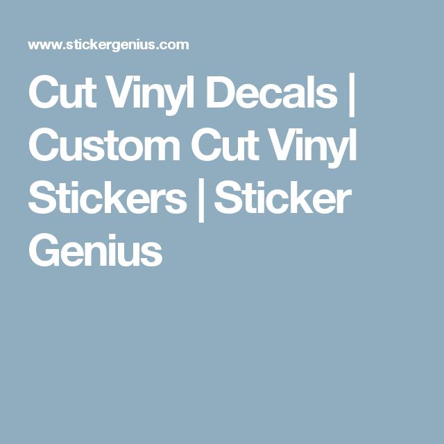 Cut Vinyl Decals Custom Cut Vinyl Stickers Sticker Genius - Custom cut vinyl decals