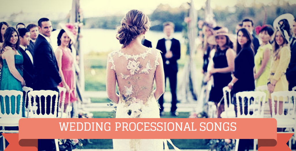 Wedding Processional Song Options Check Them Out Weddings